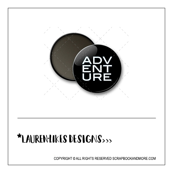 Scrapbook and More 1 inch Round Flair Badge Button Black Adventure by Lauren Hooper - Lauren Likes Designs