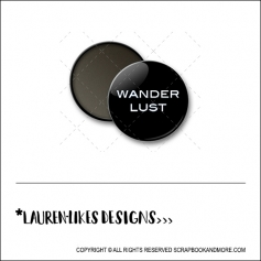 Scrapbook and More 1 inch Round Flair Badge Button Black Wanderlust by Lauren Hooper - Lauren Likes Designs