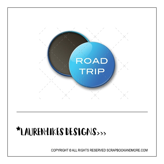 Scrapbook and More 1 inch Round Flair Badge Button Blue Road Trip by Lauren Hooper - Lauren Likes Designs