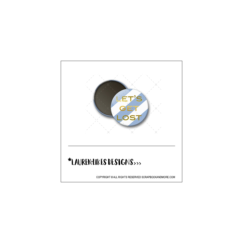 Scrapbook and More 1 inch Round Flair Badge Button Gold Foil Lets Get Lost by Lauren Hooper - Lauren Likes Designs