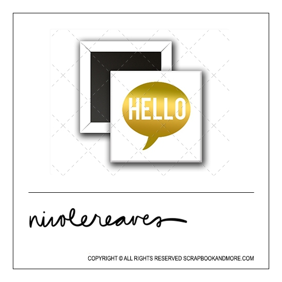 Scrapbook and More 1 inch Square Flair Badge Button White Gold Foil Hello Speech Bubble by Nicole Reaves