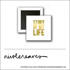 Scrapbook and More 1 inch Square Flair Badge Button White Gold Foil Story Of My Life by Nicole Reaves