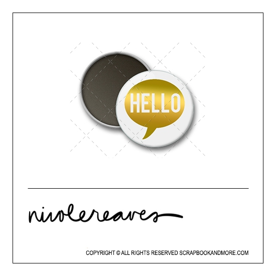 Scrapbook and More 1 inch Round Flair Badge Button White Gold Foil Hello Speech Bubble by Nicole Reaves
