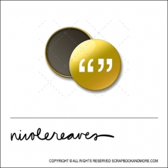 Scrapbook and More 1 inch Round Flair Badge Button Gold Foil Quotation Marks by Nicole Reaves