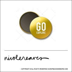 Scrapbook and More 1 inch Round Flair Badge Button Gold Foil Go Explore by Nicole Reaves