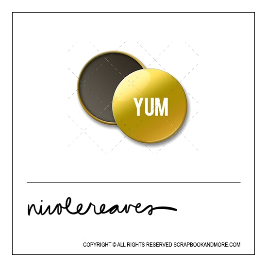 Scrapbook and More 1 inch Round Flair Badge Button Gold Foil Yum by Nicole Reaves