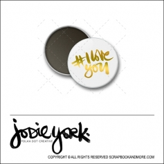 Scrapbook and More 1 inch Round Flair Badge Button White Gold Foil Hashtag I Love You by Jodie York Polka Dot Creative