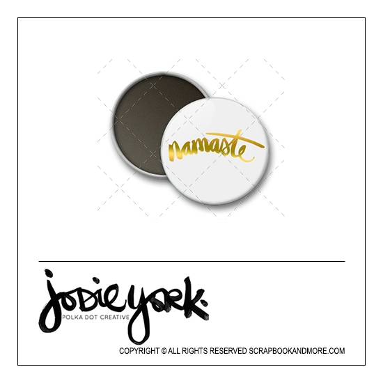 Scrapbook and More 1 inch Round Flair Badge Button White Gold Foil Namaste by Jodie York Polka Dot Creative