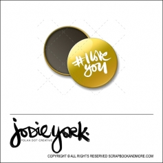 Scrapbook and More 1 inch Round Flair Badge Button Gold Foil Hashtag I Love You by Jodie York Polka Dot Creative