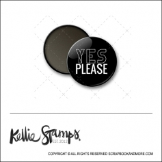 Scrapbook and More 1 inch Round Flair Badge Button Black Yes Please by Kellie Winnell from Kellie Stamps