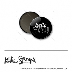 Scrapbook and More 1 inch Round Flair Badge Button Black Hello You by Kellie Winnell from Kellie Stamps