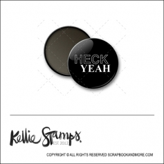 Scrapbook and More 1 inch Round Flair Badge Button Black Heck Yeah by Kellie Winnell from Kellie Stamps