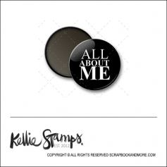 Scrapbook and More 1 inch Round Flair Badge Button Black All About Me by Kellie Winnell from Kellie Stamps