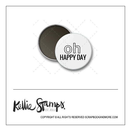 Scrapbook and More 1 inch Round Flair Badge Button White Oh Happy Day by Kellie Winnell from Kellie Stamps