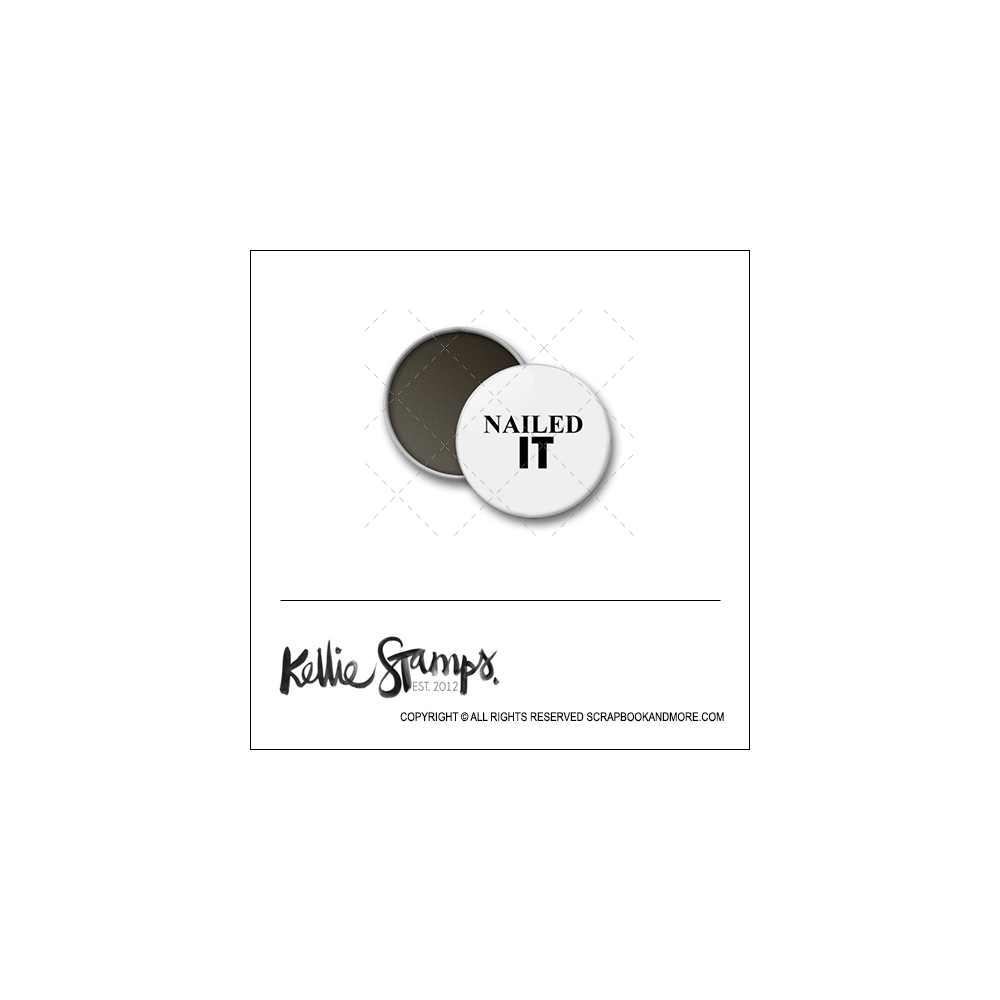 Scrapbook and More 1 inch Round Flair Badge Button White Nailed It by Kellie Winnell from Kellie Stamps