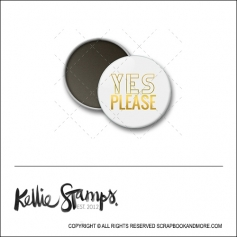 Scrapbook and More 1 inch Round Flair Badge Button White Gold Foil Yes Please by Kellie Winnell from Kellie Stamps