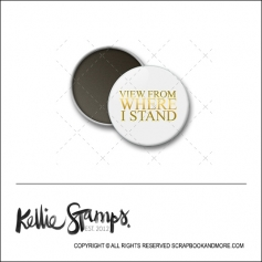 Scrapbook and More 1 inch Round Flair Badge Button White Gold Foil View From Where I Stand by Kellie Winnell from Kellie Stamps