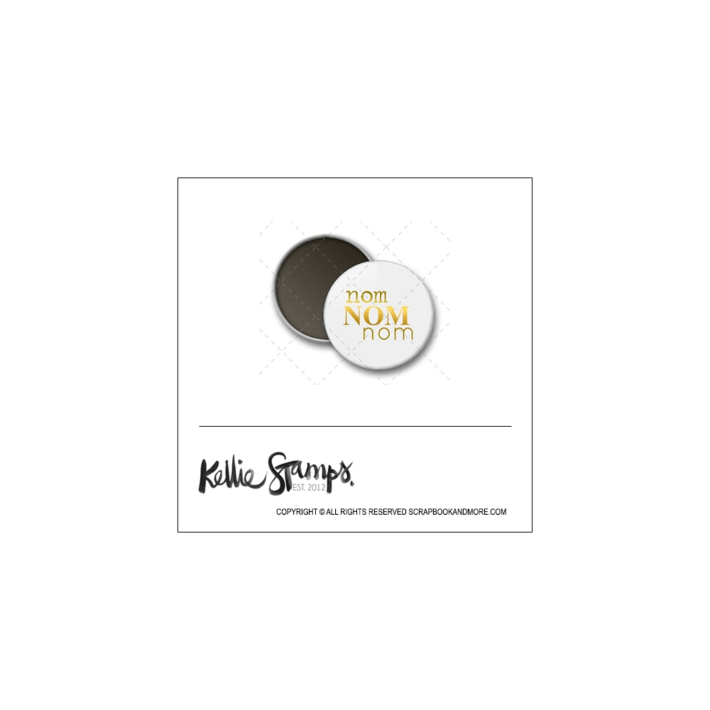 Scrapbook and More 1 inch Round Flair Badge Button White Gold Foil Nom Nom Nom by Kellie Winnell from Kellie Stamps