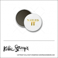 Scrapbook and More 1 inch Round Flair Badge Button White Gold Foil Nailed It by Kellie Winnell from Kellie Stamps