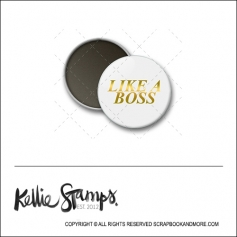 Scrapbook and More 1 inch Round Flair Badge Button White Gold Foil Like a Boss by Kellie Winnell from Kellie Stamps