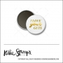 Scrapbook and More 1 inch Round Flair Badge Button White Gold Foil I Love Your Guts by Kellie Winnell from Kellie Stamps