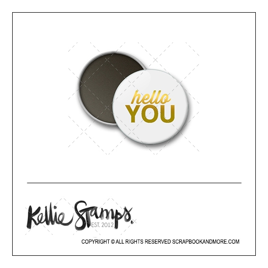 Scrapbook and More 1 inch Round Flair Badge Button White Gold Foil Hello You by Kellie Winnell from Kellie Stamps