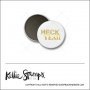 Scrapbook and More 1 inch Round Flair Badge Button White Gold Foil Heck Yeah by Kellie Winnell from Kellie Stamps