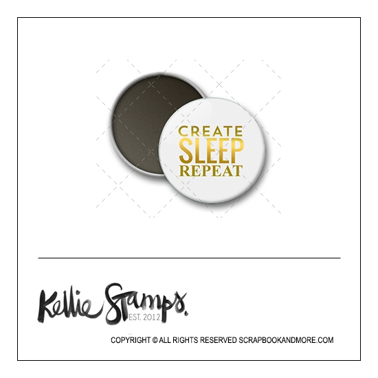 Scrapbook and More 1 inch Round Flair Badge Button White Gold Foil Create Sleep Repeat by Kellie Winnell from Kellie Stamps