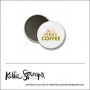 Scrapbook and More 1 inch Round Flair Badge Button White Gold Foil But First Coffee by Kellie Winnell from Kellie Stamps
