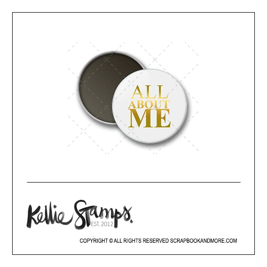 Scrapbook and More 1 inch Round Flair Badge Button White Gold Foil All About Me by Kellie Winnell from Kellie Stamps