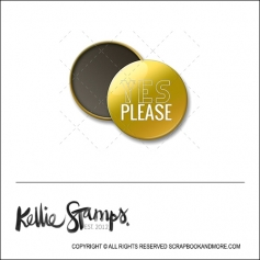 Scrapbook and More 1 inch Round Flair Badge Button Gold Foil Yes Please by Kellie Winnell from Kellie Stamps
