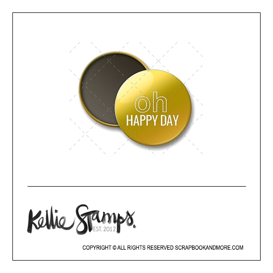 Scrapbook and More 1 inch Round Flair Badge Button Gold Foil Oh Happy Day by Kellie Winnell from Kellie Stamps