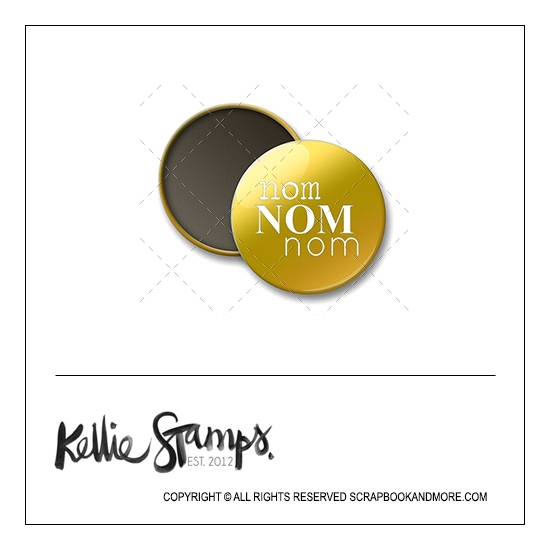 Scrapbook and More 1 inch Round Flair Badge Button Gold Foil Nom Nom Nom by Kellie Winnell from Kellie Stamps