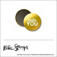 Scrapbook and More 1 inch Round Flair Badge Button Gold Foil Hello You by Kellie Winnell from Kellie Stamps