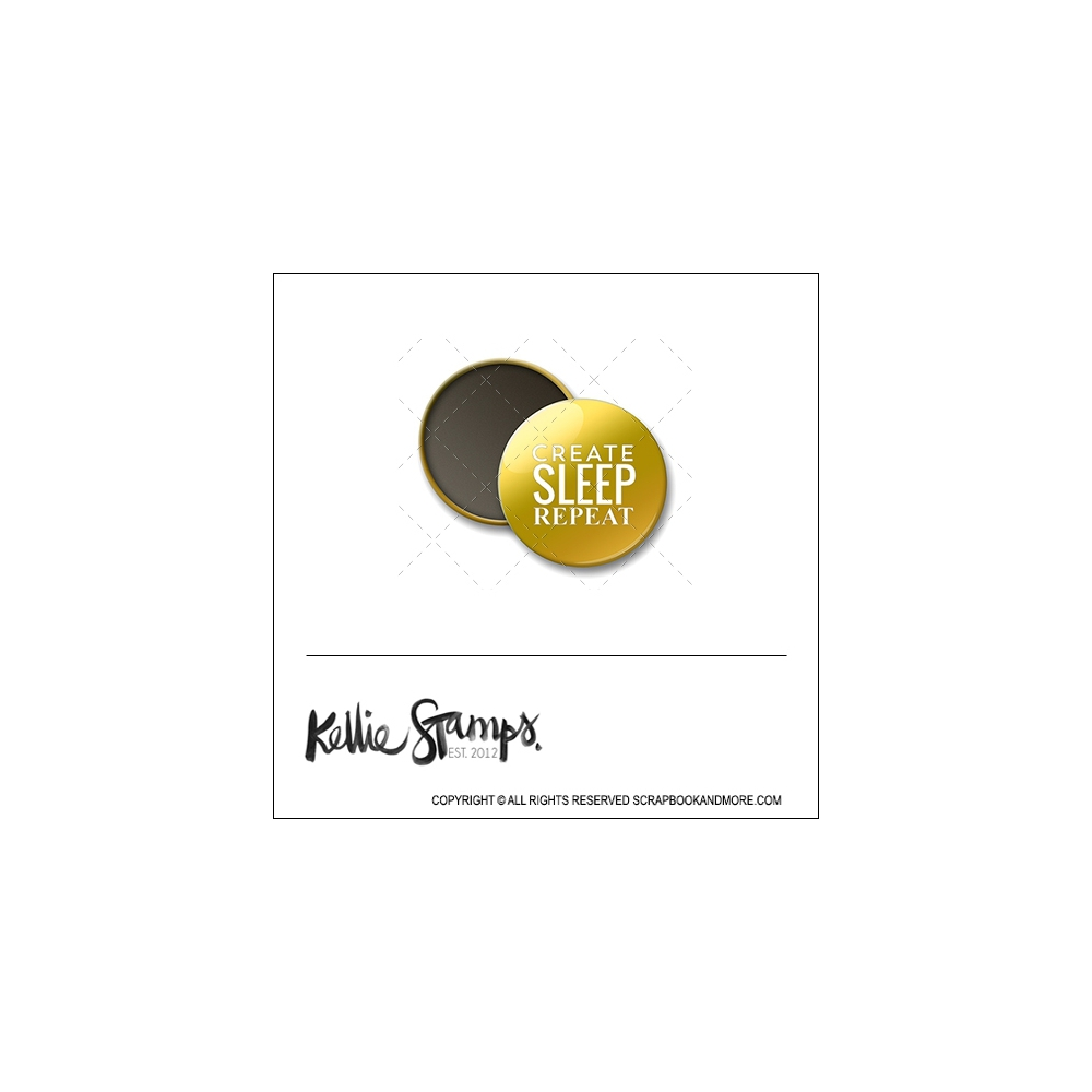 Scrapbook and More 1 inch Round Flair Badge Button Gold Foil Create Sleep Repeat by Kellie Winnell from Kellie Stamps