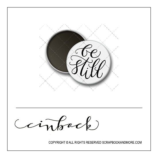 Scrapbook and More 1 inch Round Flair Badge Button White Be Still by Cindy Backstrom