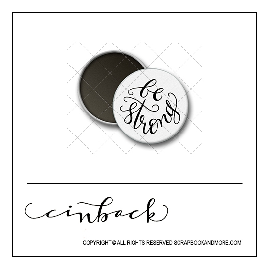Scrapbook and More 1 inch Round Flair Badge Button White Be Strong by Cindy Backstrom