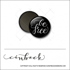 Scrapbook and More 1 inch Round Flair Badge Button Black Be Free by Cindy Backstrom