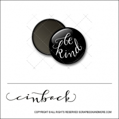 Scrapbook and More 1 inch Round Flair Badge Button Black Be Kind by Cindy Backstrom