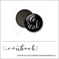 Scrapbook and More 1 inch Round Flair Badge Button Black Be Real by Cindy Backstrom