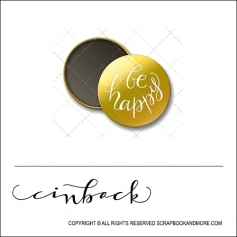 Scrapbook and More 1 inch Round Flair Badge Button Gold Foil Be Happy by Cindy Backstrom