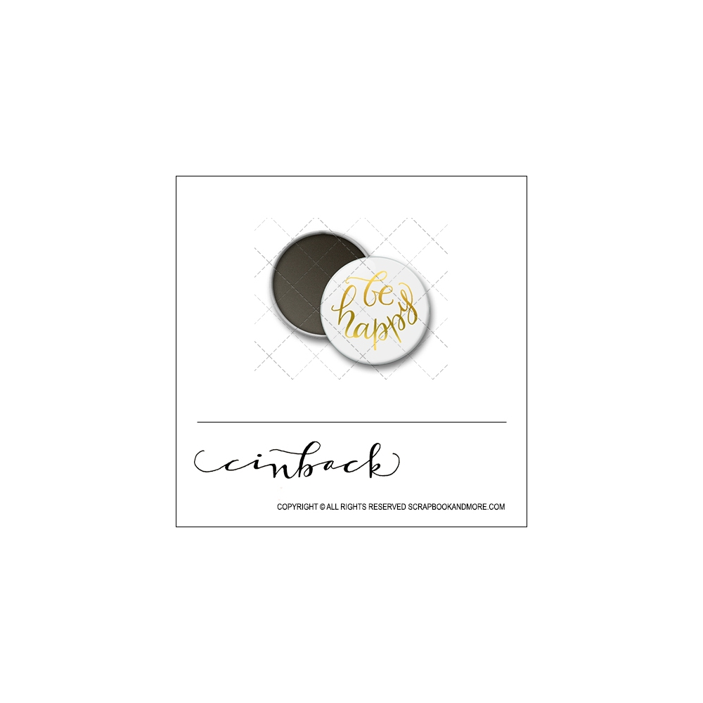 Scrapbook and More 1 inch Round Flair Badge Button White Gold Foil Be Happy by Cindy Backstrom