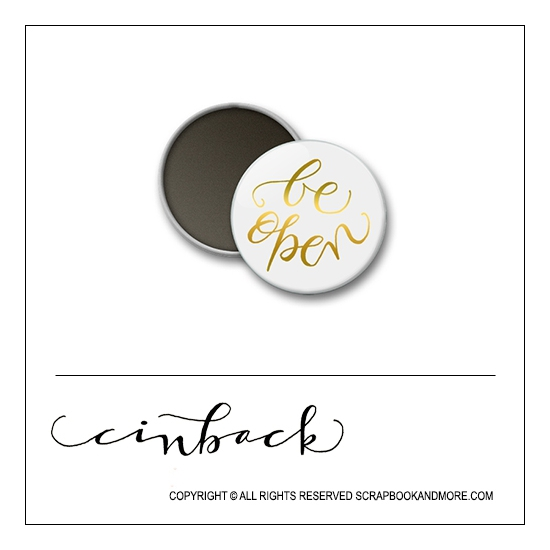 Scrapbook and More 1 inch Round Flair Badge Button White Gold Foil Be Open by Cindy Backstrom