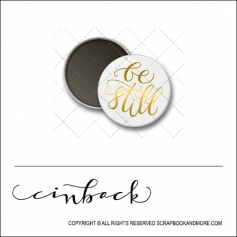 Scrapbook and More 1 inch Round Flair Badge Button White Gold Foil Be Still by Cindy Backstrom