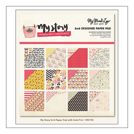 My Minds Eye Paper Pad 6x6 Gold Foil Accents My Story Collection by Dani Mogstad