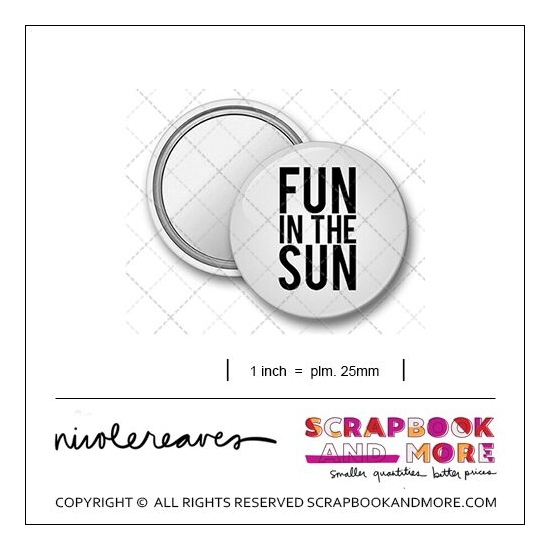 Scrapbook and More 1 inch Round Flair Badge Button White Fun In The Sun by Nicole Reaves
