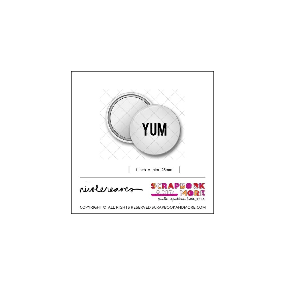 Scrapbook and More 1 inch Round Flair Badge Button White Yum by Nicole Reaves