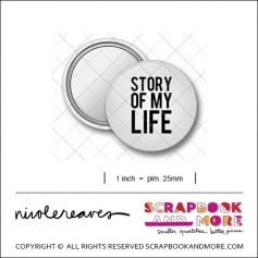 Scrapbook and More 1 inch Round Flair Badge Button White Story Of My Life by Nicole Reaves