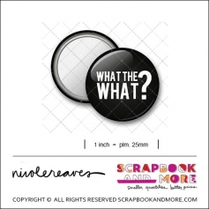 Scrapbook and More 1 inch Round Flair Badge Button Black What The What by Nicole Reaves