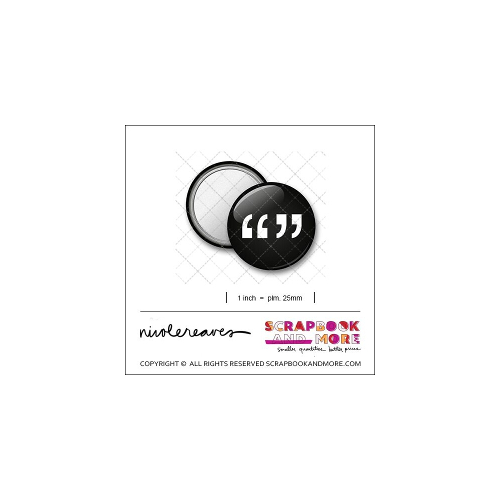 Scrapbook and More 1 inch Round Flair Badge Button Black Quotation Marks by Nicole Reaves